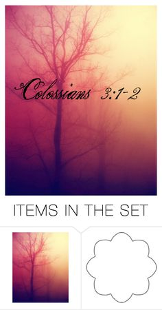 """""""Colossians 3:1-2"""" by chellebelle28 ❤ liked on Polyvore featuring art"""
