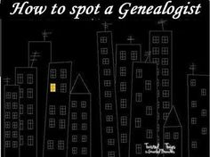 How to spot a genealogist