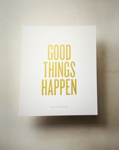 Good Things Happen Art Print. We all know bad stuff happens. It's good to remember that good stuff does, too! #mypapercrush