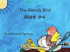 The Greedy Bird: In English and Tigrinya Idioms And Proverbs, Literacy Rate, Book Authors, Books, Ethiopia, Problem Solving, Languages, Crow, Elementary Schools