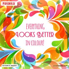 Life is so much better when lived in each and every shade of colour! Do you agree? Get your dose of colour here: http://www.amazon.in/Fatakka/s?ie=UTF8&page=2&rh=i%3Aaps%2Ck%3AFatakka