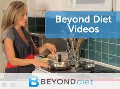 Videos about the Beyond Diet experience