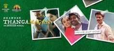 Thanga Magan Movie Review - iFlickz