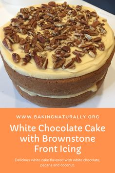 A delicious white cake, flavored with white chocolate, pecans and coconut. #bakingnaturally #baking #cakes #comfortfood #homemade