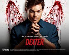 Dexter....Bloody good show