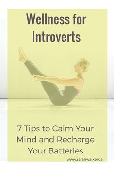Are you an introvert? When you're feeling overwhelmed try these 7 tips especially focused on wellness for introverts and learn to recharge your batteries! Wellness Tips, Health And Wellness, Health Tips, Women's Health, Health Exercise, Health Articles, Mental Health, Anxiety Relief, Stress And Anxiety