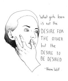 """traitspourtraits: """" """"What little girls learn is not the desire for the other, but the desire to be desired"""" - """"The beauty myth"""" Naomi Wolf """" Beauty Myth, Feminist Af, Feminist Quotes, Wolf Quotes, Power To The People, Intersectional Feminism, Patriarchy, Strong Women, Girl Power"""