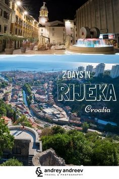 2 DAYS IN RIJEKA, CROATIA – THE CITY THAT FLOWS LIKE A RIVER - Rijeka is a labyrinth where I want to get lost
