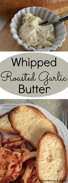 Whipped Roasted Garlic Butter a delicious way to add a pop of flavor and make your own garlic bread.