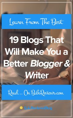 You own a blog? Here's your chance to learn from the best. These 19 blogs will make you the best business owner you can be.