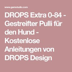 DROPS Extra 0-84 - Gestreifter Pulli für den Hund - Kostenlose Anleitungen von DROPS Design