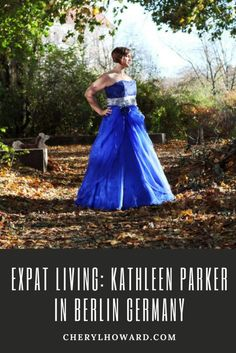 Expat Living: Kathleen Parker in Berlin Germany