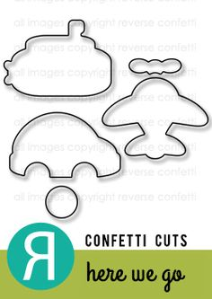 Confetti Cuts: Here We Go (May 2014 release)  Coordinates with Here We Go stamp set. http://reverseconfetti.com/shop/