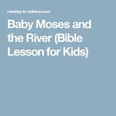 Baby Moses and the River (Bible Lesson for Kids)