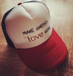 Make America Love Again hat
