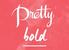 Pretty Bold