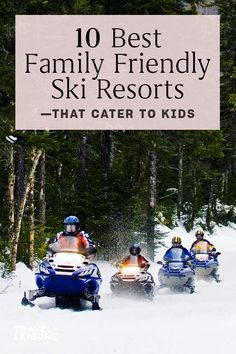 Click to see the 10 most #familyfriendly #skiresorts. These #skitowns are perfect for your next #familyvacation #weekendgetaway. #Winter #WinterVacation #FamilyTrips #WinterTravel #BestSkiResorts #SkiResortDestination | Travel + Leisure