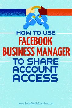 Do you have multiple business pages and ad accounts on Facebook?  Facebooks Business Manager makes it easy to give people access to your Facebook presence without sharing your password.  In this article, youll discover how to add your Facebook accounts