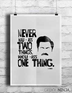 A piece of Ron Swanson's wisdom: | 27 Ways To Decorate Your Home That Are Actually Inspirational