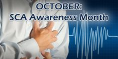 October is Sudden Cardiac Arrest Awareness month. SCA occurs when the heart's electrical system malfunctions and no longer generates a regular heartbeat.