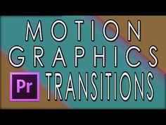 Adobe Premiere Tutorial - Motion Graphics Transitions - YouTube