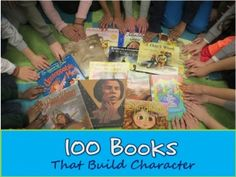 100 Books That Build Character. This week I would like to share with you some of the titles from my character values collection. If you have read some of these books, you'll understand that many of the titles fit equally well in more than one category and it was tough for me to choose just one. I hope you will find my list useful in your classroom, or even in your homes.