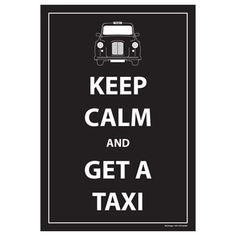 Keep Calm and Get A Taxi - Print