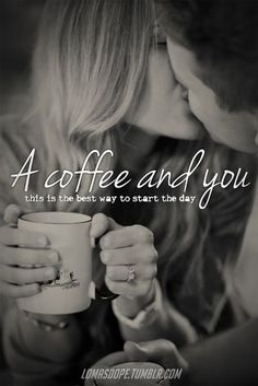 A coffee and you.