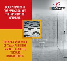Beauty lies not in the perfection, but the imperfection of nature.  Offering a wide range of Italian and Indian #marbles, #granites, #tiles and natural stones