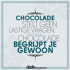 5 quotes over onze favoriete zoetigheid: chocolade - 5 quotes over onze favoriete zoetigheid: chocolade - Journal Quotes, Life Lesson Quotes, Positive Quotes, Motivational Quotes, Inspirational Quotes, Arrogance Quotes, Best Quotes, Funny Quotes, Believe Quotes