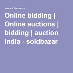 Soldbazar is an auction India website for online shopping, online auctions and online bidding. Here you can bid to win the products at low prices through online bidding.
