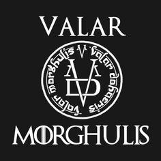 Valar Morghulis Valar Dohaeris Wallpaper Valar morghulis valar dohaeris
