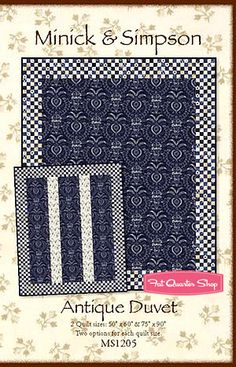 Antique Duvet Quilt Pattern Minick & Simpson Quilt Patterns  @Bill Volckening   Moda has just reproduced a fabric very similar to your quilt,  @Kay Triplett, check this out, finally some good early indigo