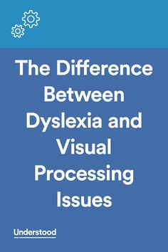 Dyslexia and issues with visual perception and processing might seem like they'd go hand in hand. They are very different issues, however.