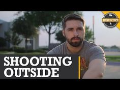Quick Tips: 5 Tips For Shooting Outside! - YouTube