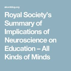 Royal Society's Summary of Implications of Neuroscience on Education – All Kinds of Minds