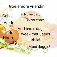 Goeie Nag, Goeie More, Afrikaans, Good Morning, Friends, Words, Poster, Good Day, Amigos