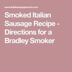 Smoked Italian Sausage Recipe - Directions for a Bradley Smoker
