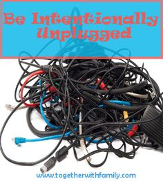 How to have unplugged time with your family!  31 days of intentional parenting!