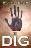 The Dig-Michael Siemsen One of the best sci fi books I have read in a long time. Story line is a little ....broken.... in the begging but i love this storyline.