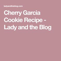 Cherry Garcia Cookie Recipe - Lady and the Blog Cookie Pie, Cookie Dough, Peanut Butter Cookies, Chocolate Chip Cookies, Cherry Cookies, Semi Sweet Chocolate Chips, Holiday Dinner, Cookies Et Biscuits, Cookie Recipes