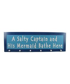 Look what I found on #zulily! 'A Salty Captain And His Mermaid Bathe Here' Wood Wall Sign #zulilyfinds