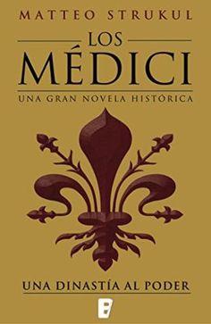 Una dinastía al poder: Los Médici 1 – Matteo Strukul,Descargar gratis