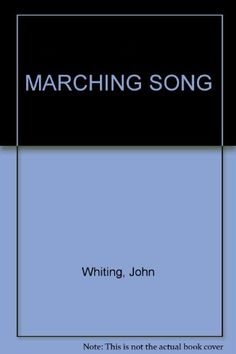MARCHING SONG by John Whiting Hardback https://www.amazon.co.uk/dp/B0007J954Q/ref=cm_sw_r_pi_dp_x_AOIfyb0GZH82S