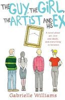 The Guy, the Girl, the Artist and His Ex by Gabrielle Williams. Book Week 2016 / Book of the Year Notables List / Older Readers. Miss Jenny's Classroom