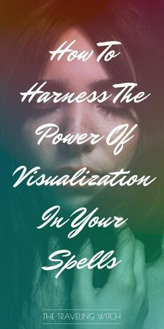 How To Harness The Power Of Visualization In Your Spells // Witchcraft // Magic // The Traveling Witch Moon Spells, Magic Spells, Wiccan Magic, Wiccan Art, Wiccan Crafts, Traditional Witchcraft, Witchcraft For Beginners, Wicca Witchcraft, Wiccan Books