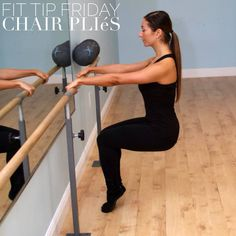 Chair Plies  Face barre w/ feet parallel & squeezed together, engaging inner thighs.  Taking wide grip on barre, sit back into your chair. Shoulders are back and keep abs pulled in.  MOVE: Relevé onto your toes, keeping the legs in their 90 degree shape. Thighs should be parallel to the floor.  Lower & lift your body just up one inch, then down one inch, keeping the range of motion very small.  Do it At Home: Turn your back to a wall and keep your hands on your hips.