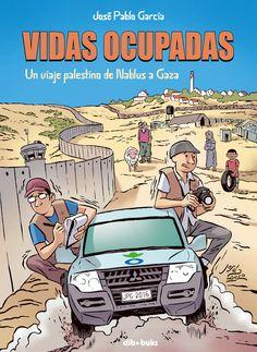 """Llega """"Vidas Ocupadas"""", el cómic sobre los efectos de la ocupación en el día a día de los palestinos"""