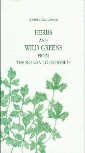 Herbs and Wild Greens from the Sicilian Countryside: Anna Tasca Lanza.    www.annatascalanza.com