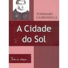 Tommaso Campanella - Cidade do Sol ~ Escola Cósmica